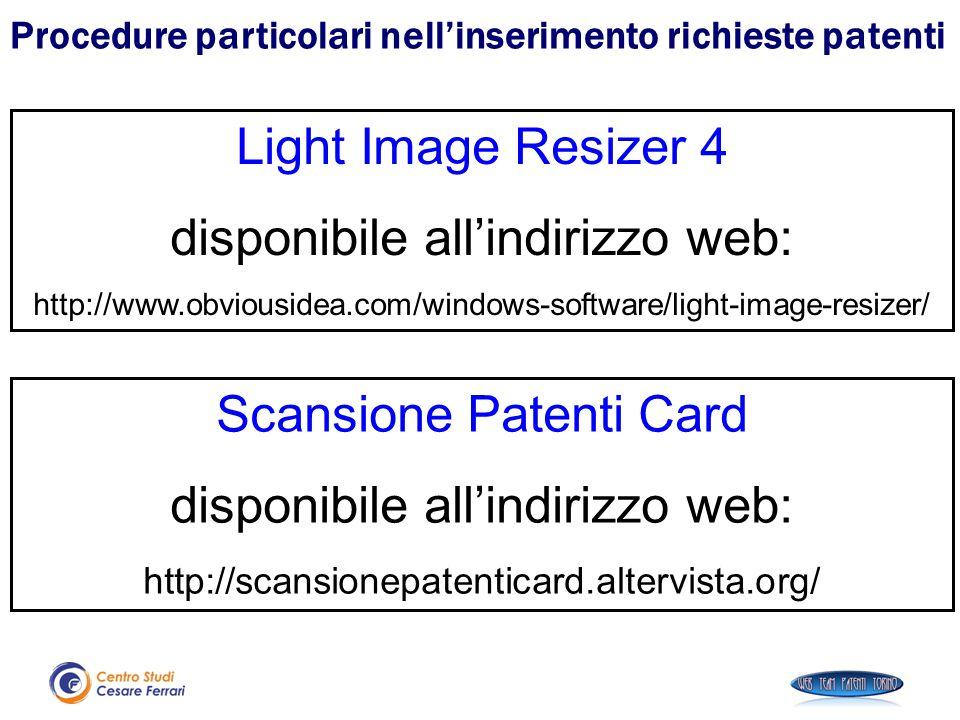 Light Image Resizer 4 disponibile all'indirizzo web: http://www.obviousidea.com/windows-software/light-image-resizer/ Scansione Patenti Card disponibi