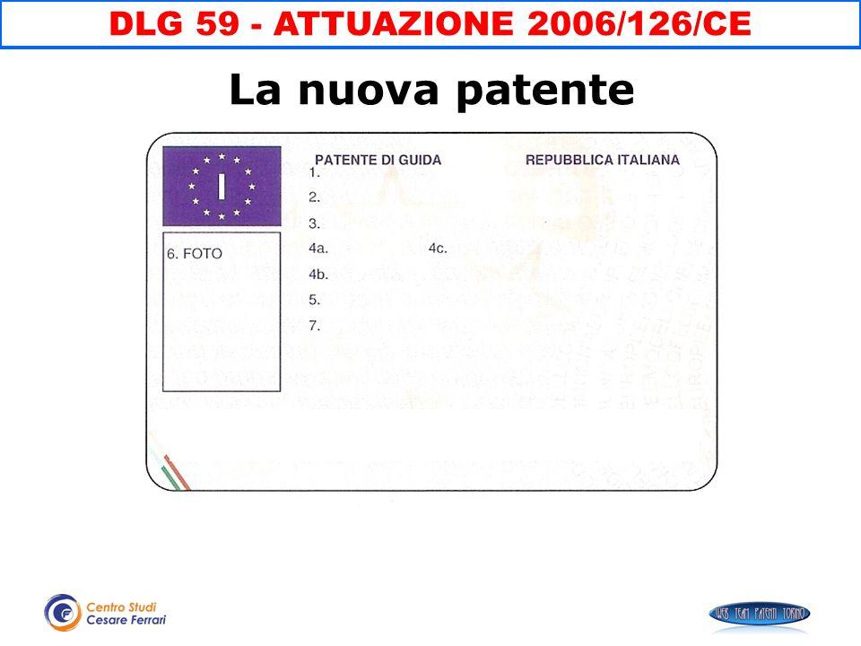 DLG 59 - ATTUAZIONE 2006/126/CE La nuova patente