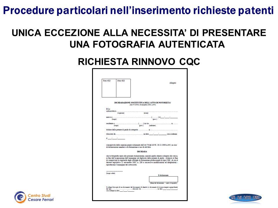 UNICA ECCEZIONE ALLA NECESSITA' DI PRESENTARE UNA FOTOGRAFIA AUTENTICATA RICHIESTA RINNOVO CQC Procedure particolari nell'inserimento richieste patent