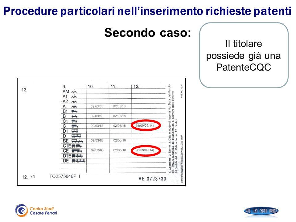 Procedure particolari nell'inserimento richieste patenti Secondo caso: Il titolare possiede già una PatenteCQC