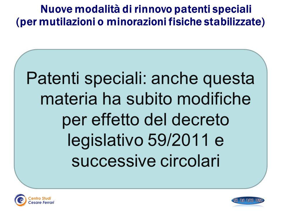 Nuove modalità di rinnovo patenti speciali (per mutilazioni o minorazioni fisiche stabilizzate) Patenti speciali: anche questa materia ha subito modif