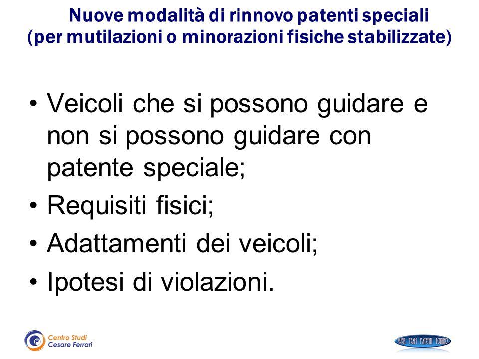 Nuove modalità di rinnovo patenti speciali (per mutilazioni o minorazioni fisiche stabilizzate) Veicoli che si possono guidare e non si possono guidar