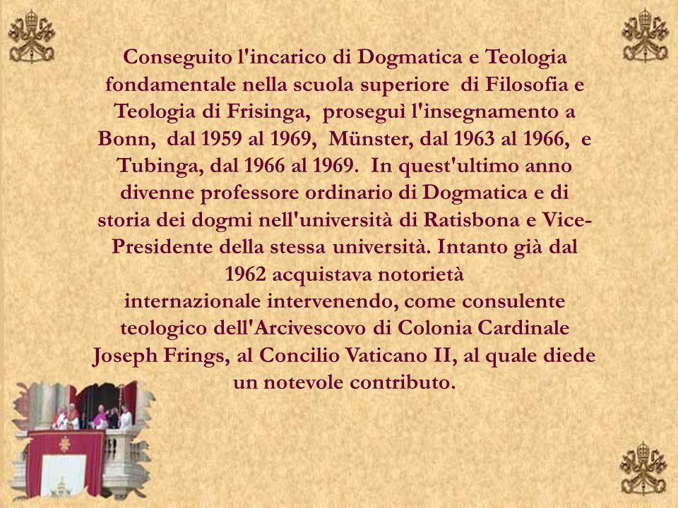 Conseguito l incarico di Dogmatica e Teologia fondamentale nella scuola superiore di Filosofia e Teologia di Frisinga, proseguì l insegnamento a Bonn, dal 1959 al 1969, Münster, dal 1963 al 1966, e Tubinga, dal 1966 al 1969.