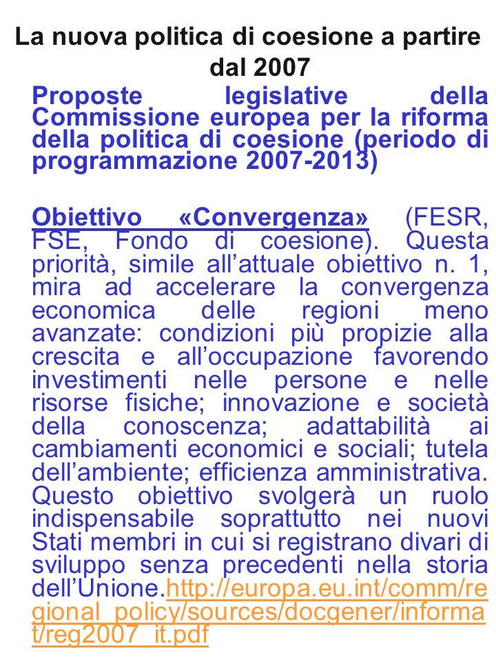 La nuova politica di coesione a partire dal 2007 Proposte legislative della Commissione europea per la riforma della politica di coesione (periodo di
