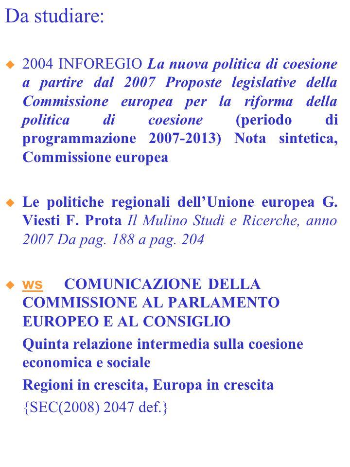 Da studiare:  2004 INFOREGIO La nuova politica di coesione a partire dal 2007 Proposte legislative della Commissione europea per la riforma della pol