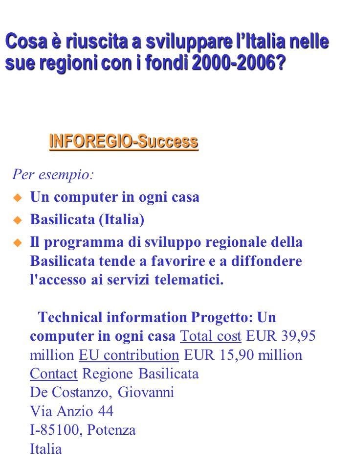 INFOREGIO-Success Per esempio:  Un computer in ogni casa  Basilicata (Italia)  Il programma di sviluppo regionale della Basilicata tende a favorire