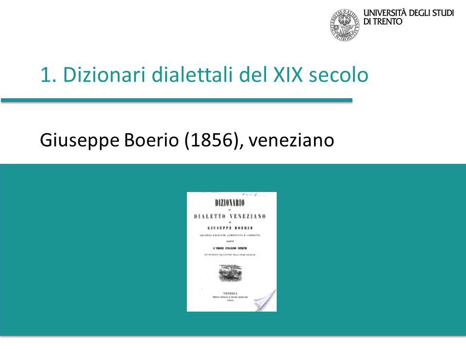 1. Dizionari dialettali del XIX secolo Giuseppe Boerio (1856), veneziano