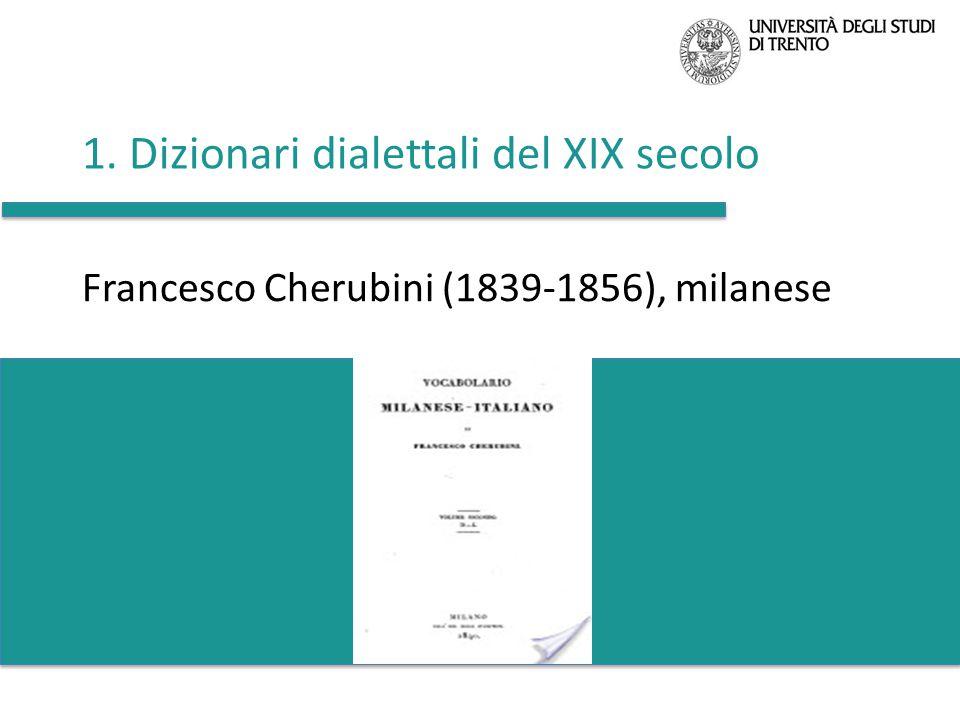 1. Dizionari dialettali del XIX secolo Francesco Cherubini (1839-1856), milanese