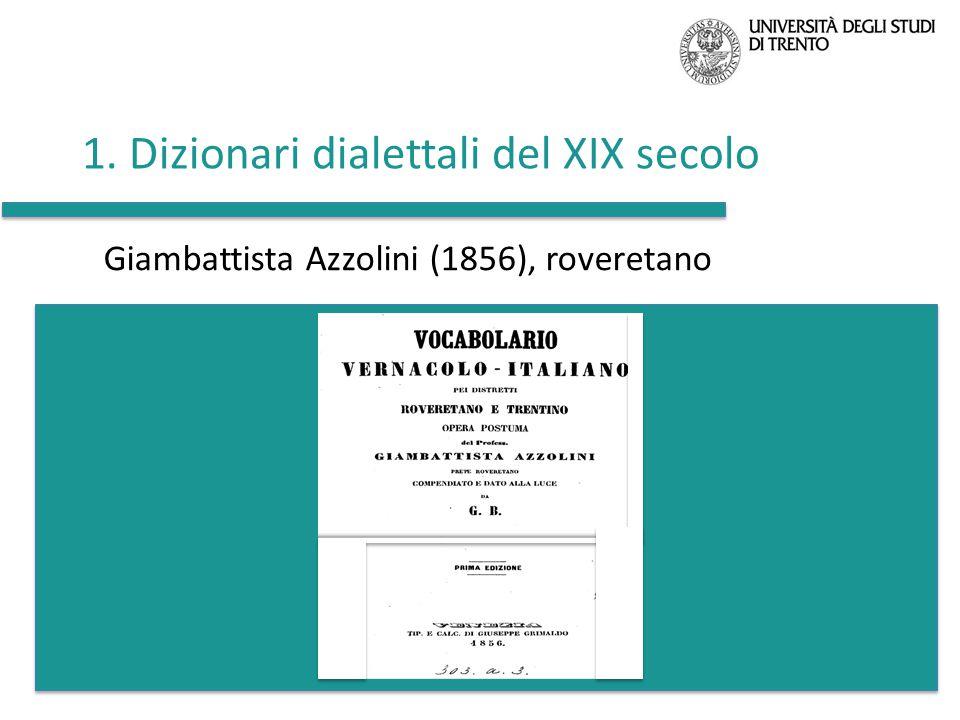 1. Dizionari dialettali del XIX secolo Giambattista Azzolini (1856), roveretano
