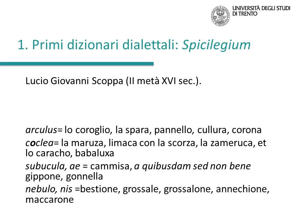 1. Primi dizionari dialettali: Spicilegium Lucio Giovanni Scoppa (II metà XVI sec.). Vocabolario e frasario latino-volgare (con tratti napoletani) arc