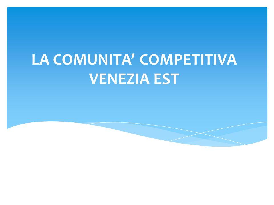 LA COMUNITA' COMPETITIVA VENEZIA EST