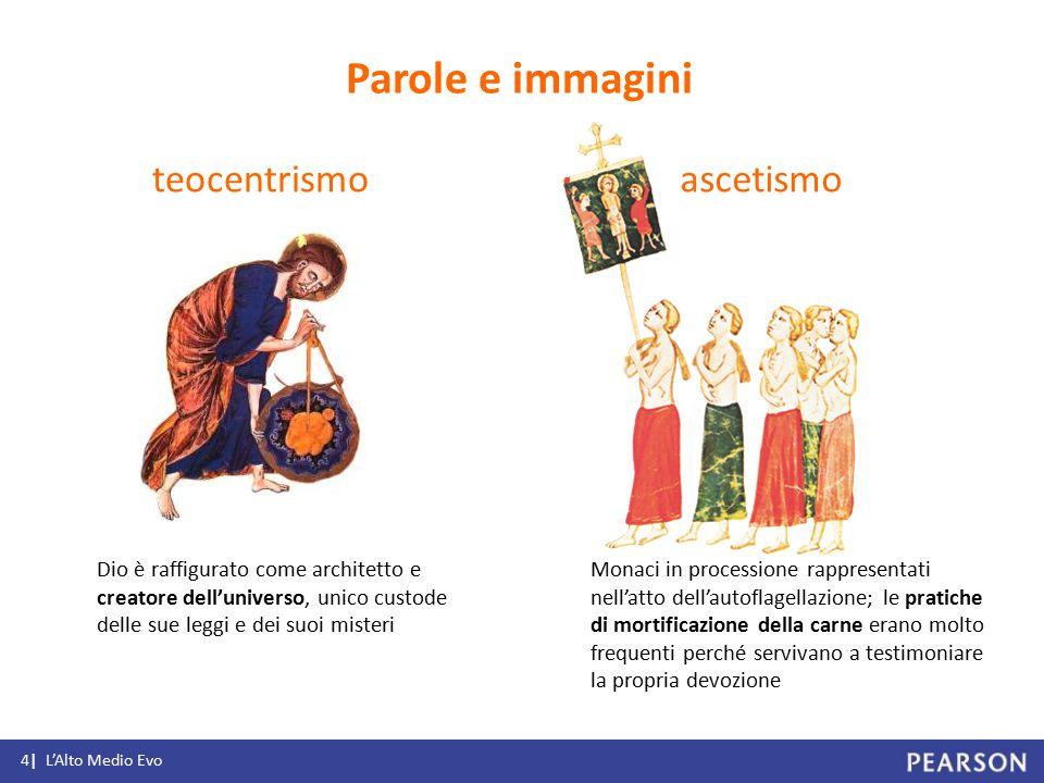 teocentrismo ascetismo Dio è raffigurato come architetto e creatore dell'universo, unico custode delle sue leggi e dei suoi misteri Monaci in processi