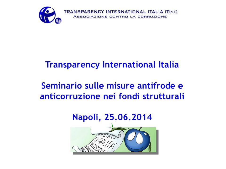Transparency International Italia Seminario sulle misure antifrode e anticorruzione nei fondi strutturali Napoli, 25.06.2014 )