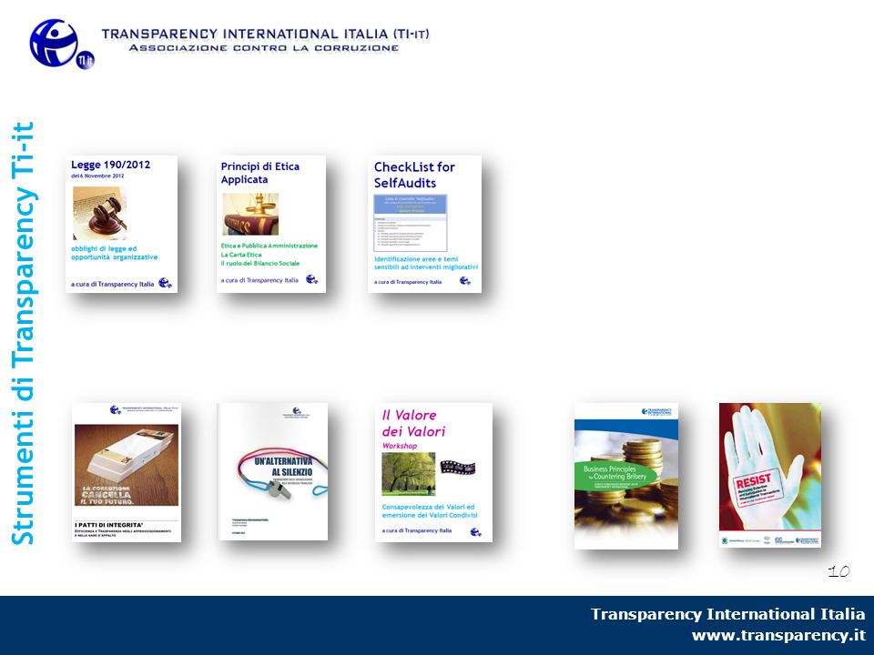 Transparency International Italia www.transparency.it 10 Strumenti di Transparency Ti-it