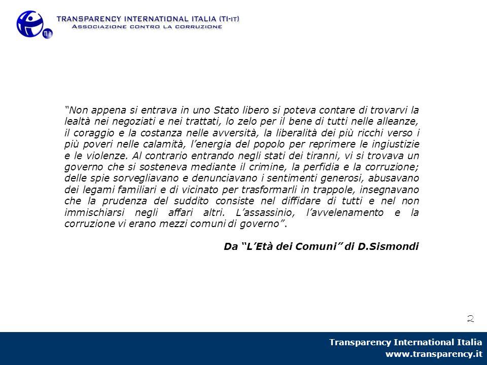 """Transparency International Italia www.transparency.it 2 """"Non appena si entrava in uno Stato libero si poteva contare di trovarvi la lealtà nei negozia"""