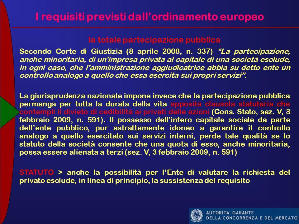 I requisiti previsti dall'ordinamento europeo la totale partecipazione pubblica Secondo Corte di Giustizia (8 aprile 2008, n.