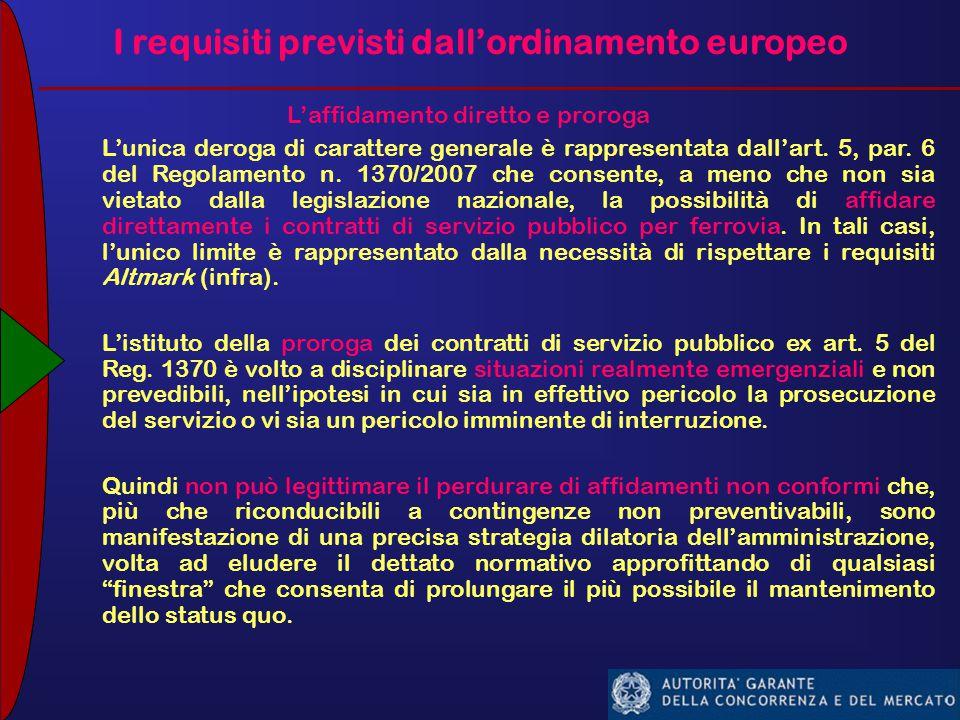 I requisiti previsti dall'ordinamento europeo L'affidamento diretto e proroga L'unica deroga di carattere generale è rappresentata dall'art.