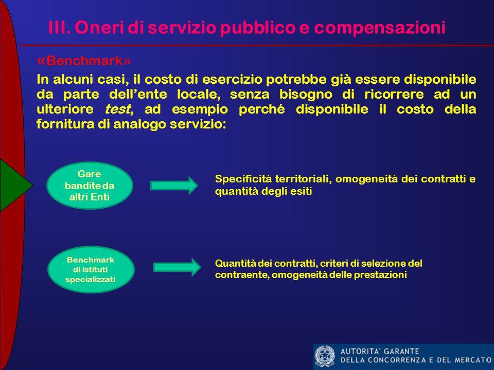 III. Oneri di servizio pubblico e compensazioni « Benchmark» In alcuni casi, il costo di esercizio potrebbe già essere disponibile da parte dell'ente