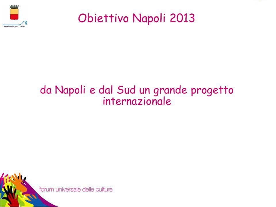 Obiettivo Napoli 2013 da Napoli e dal Sud un grande progetto internazionale