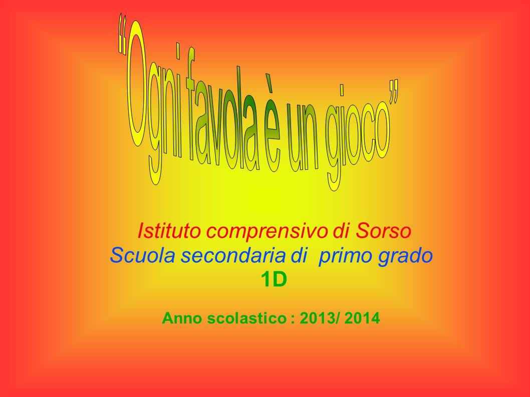 Istituto comprensivo di Sorso Scuola secondaria di primo grado 1D Anno scolastico : 2013/ 2014