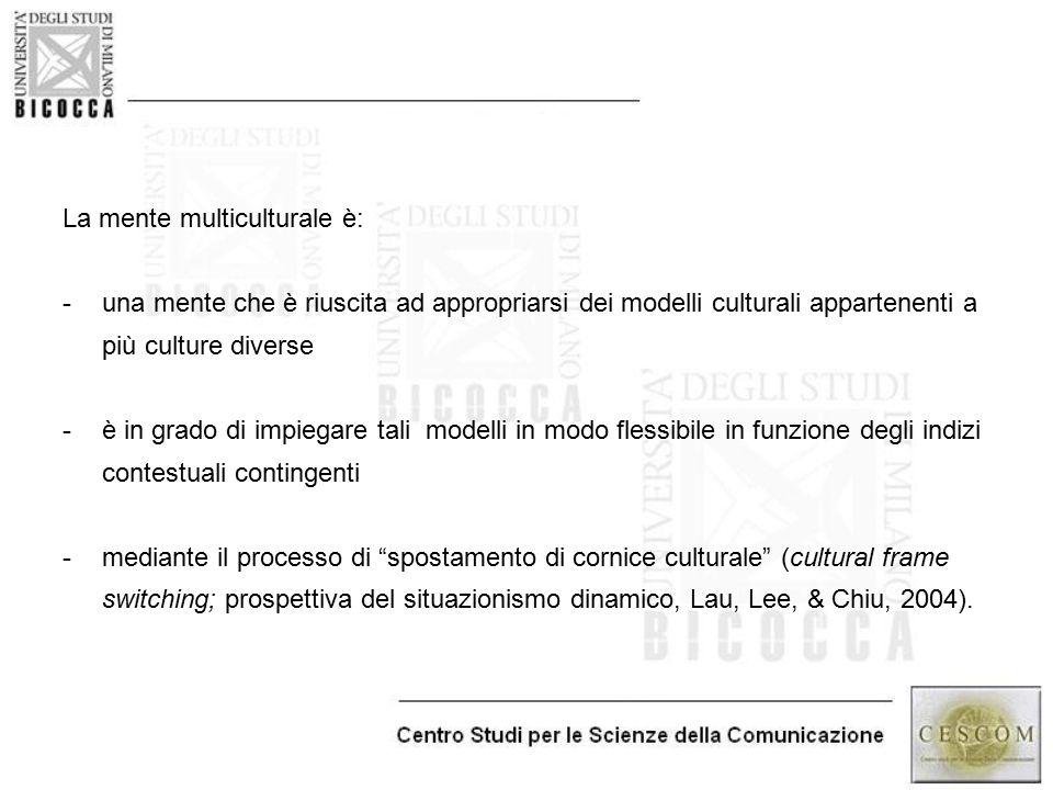 La mente multiculturale è: - una mente che è riuscita ad appropriarsi dei modelli culturali appartenenti a più culture diverse -è in grado di impiegar