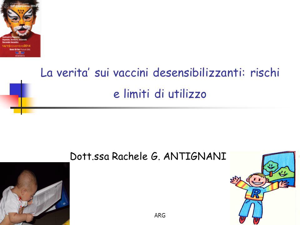 ARG1 La verita' sui vaccini desensibilizzanti: rischi e limiti di utilizzo Dott.ssa Rachele G.