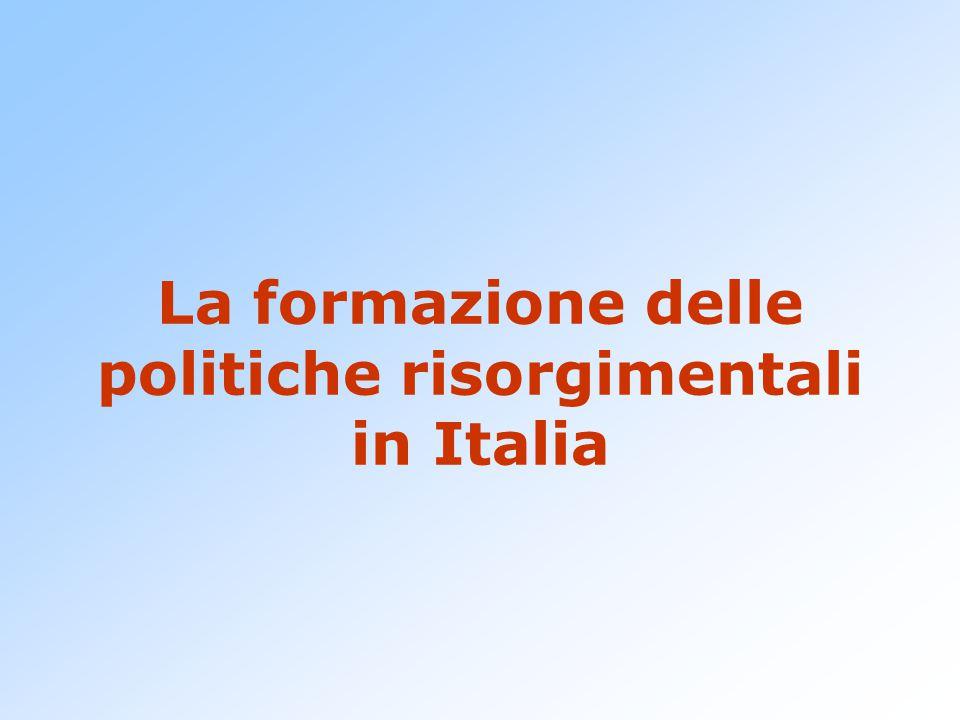 La formazione delle politiche risorgimentali in Italia