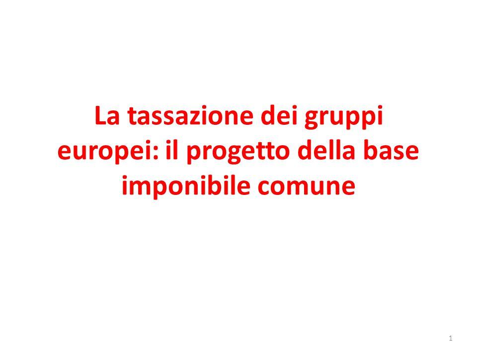 La tassazione dei gruppi europei: il progetto della base imponibile comune 1