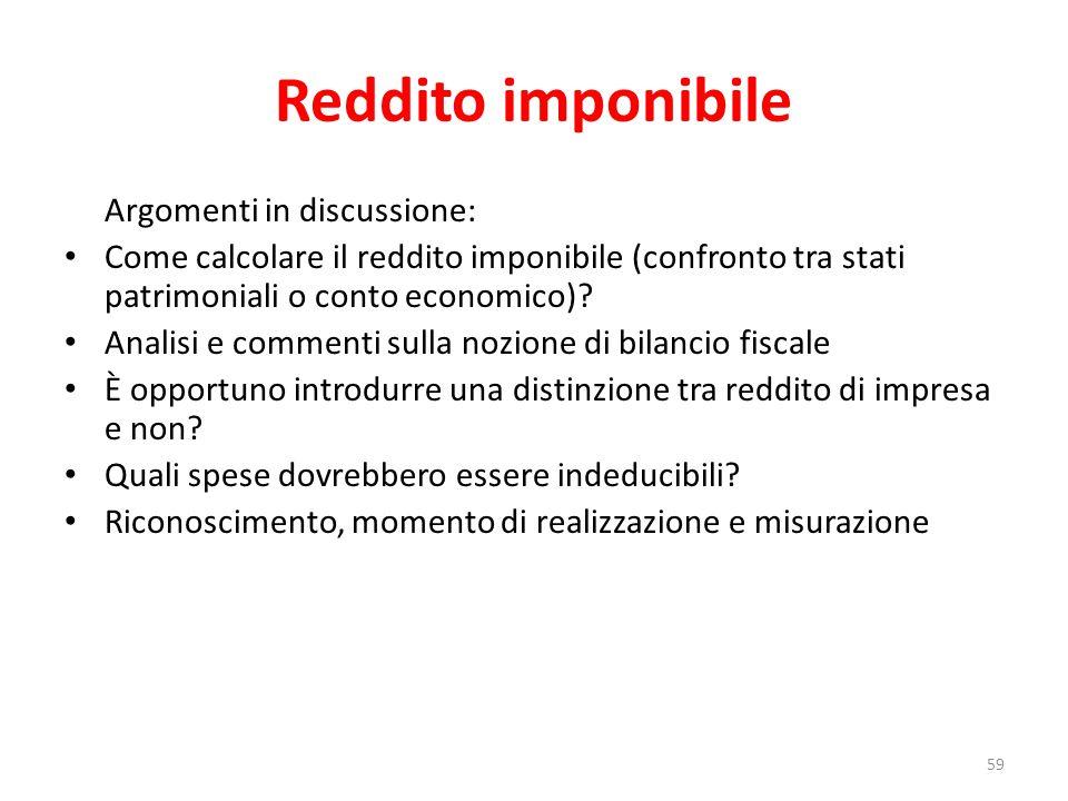 Reddito imponibile Argomenti in discussione: Come calcolare il reddito imponibile (confronto tra stati patrimoniali o conto economico).
