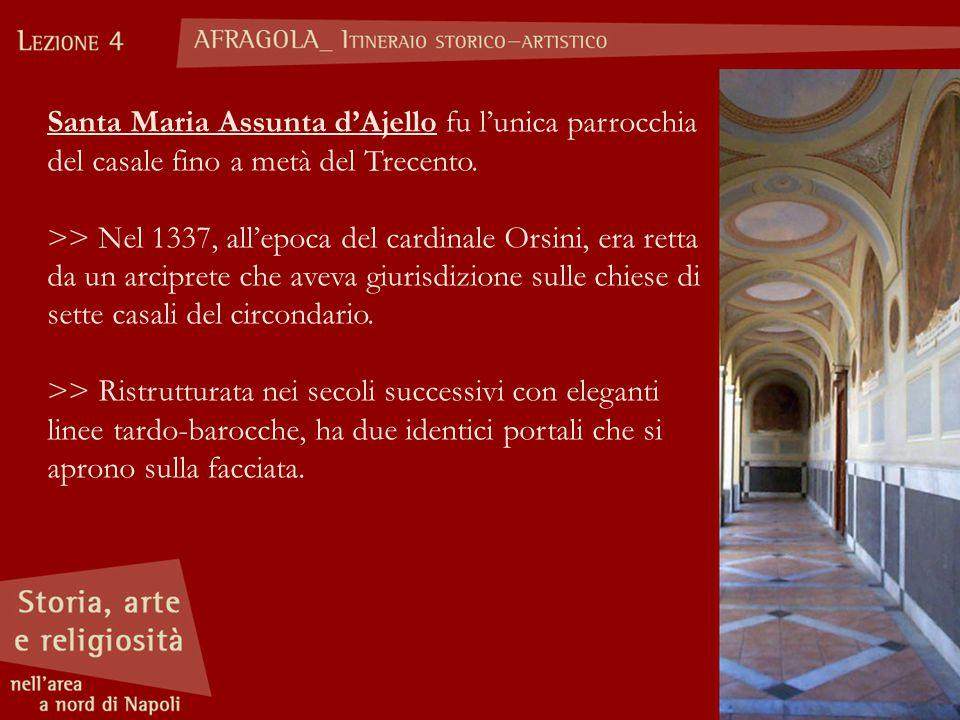 Santa Maria Assunta d'Ajello fu l'unica parrocchia del casale fino a metà del Trecento.
