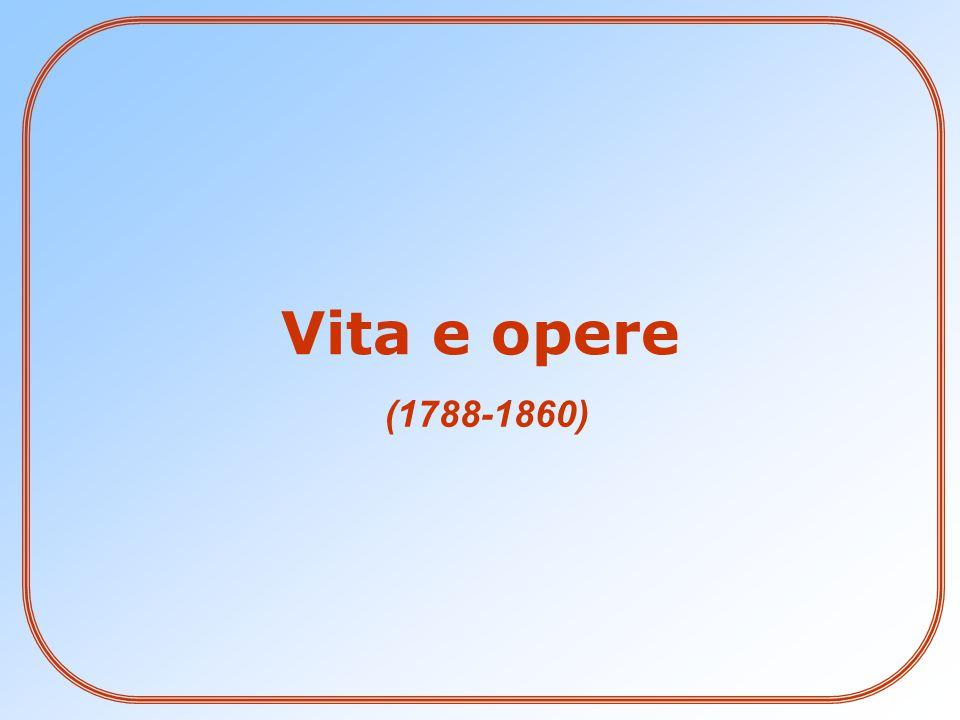 (1788-1860) Vita e opere