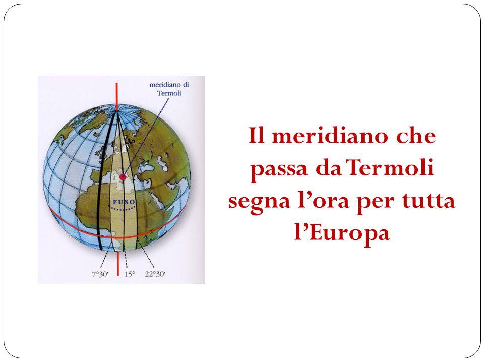 Il meridiano che passa da Termoli segna l'ora per tutta l'Europa