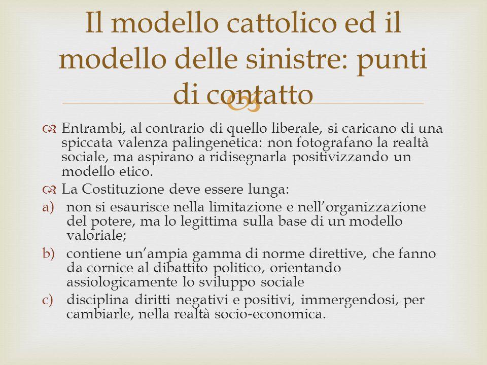   Il modello culturale delle sinistre assume il conflitto dialettico come modulo del divenire sociale ed istituzionale; il modello cattolico è invece improntato alla composizione organicistica del conflitto, alla logica dello stemperamento e alla logica inclusiva dell'et et.