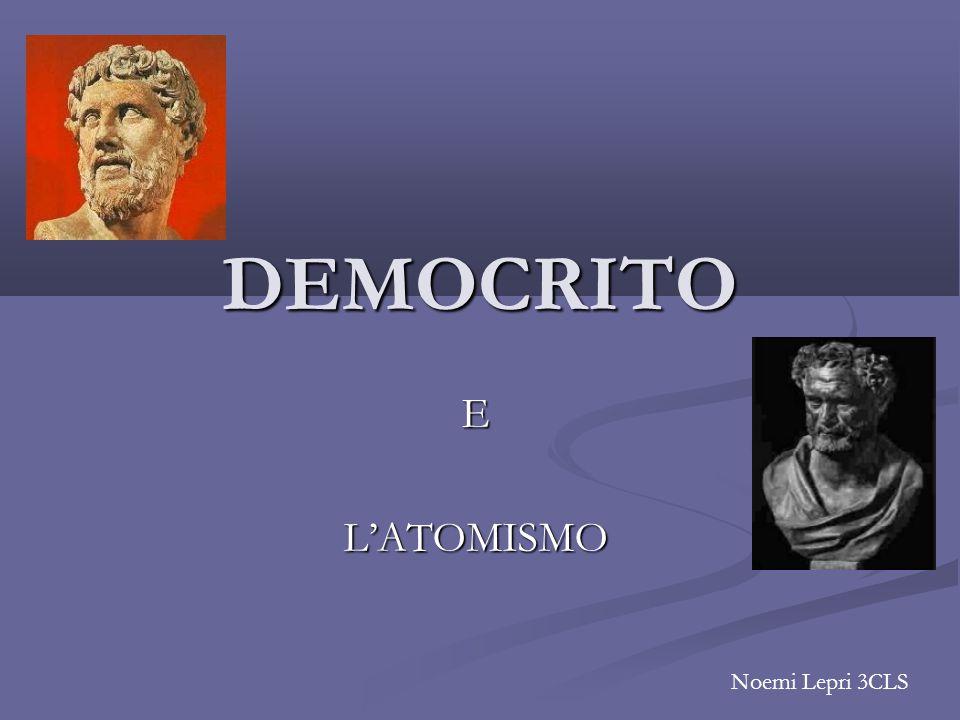 DEMOCRITO EL'ATOMISMO Noemi Lepri 3CLS
