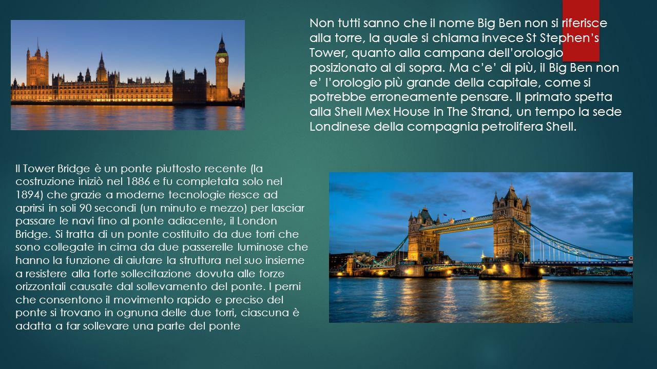 Non tutti sanno che il nome Big Ben non si riferisce alla torre, la quale si chiama invece St Stephen's Tower, quanto alla campana dell'orologio posiz