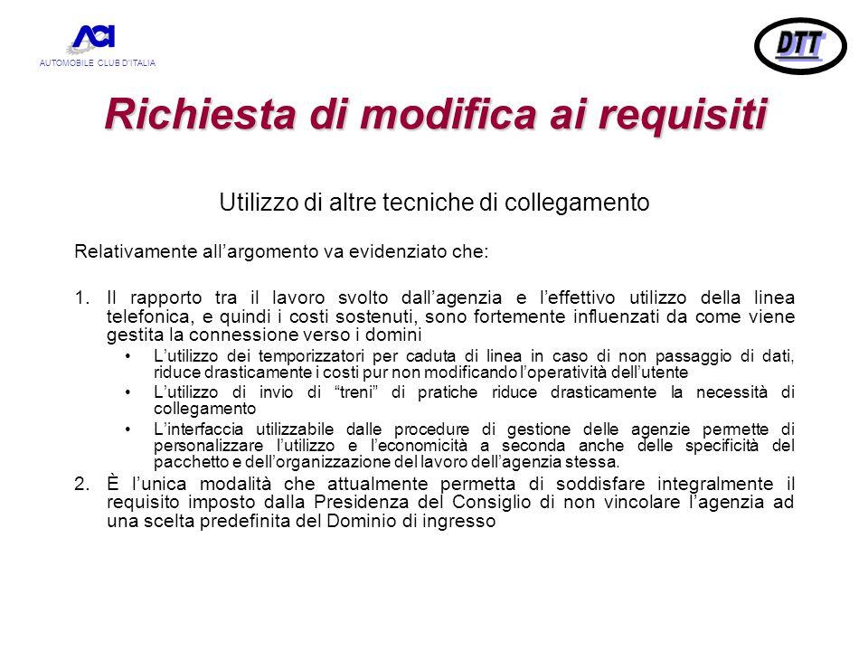 AUTOMOBILE CLUB D'ITALIA Richiesta di modifica ai requisiti Utilizzo di altre tecniche di collegamento Relativamente all'argomento va evidenziato che: