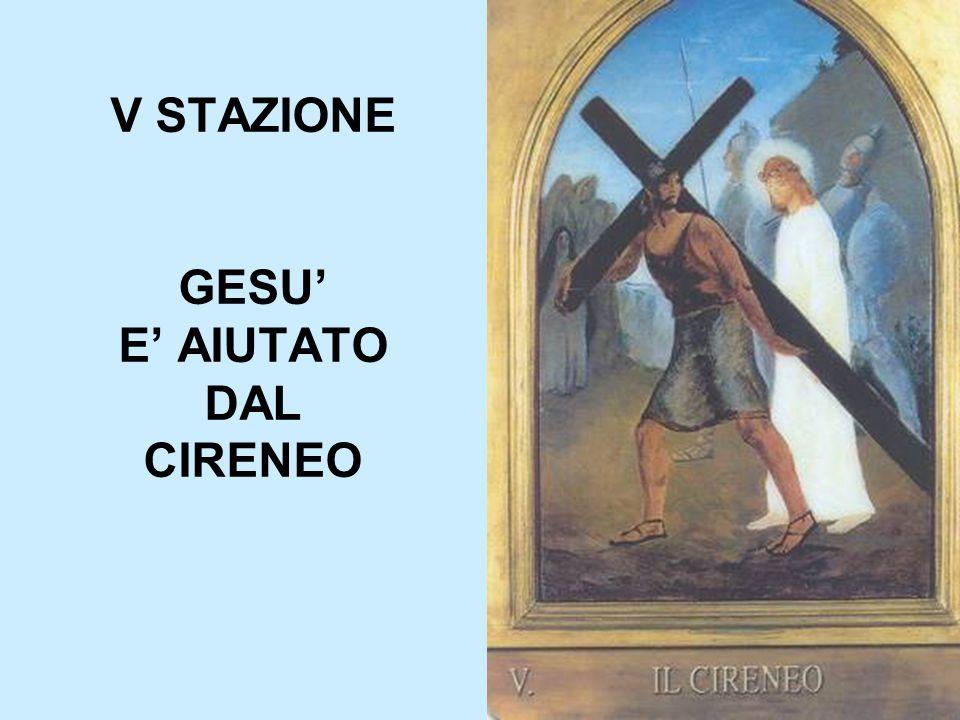 V STAZIONE GESU' E' AIUTATO DAL CIRENEO