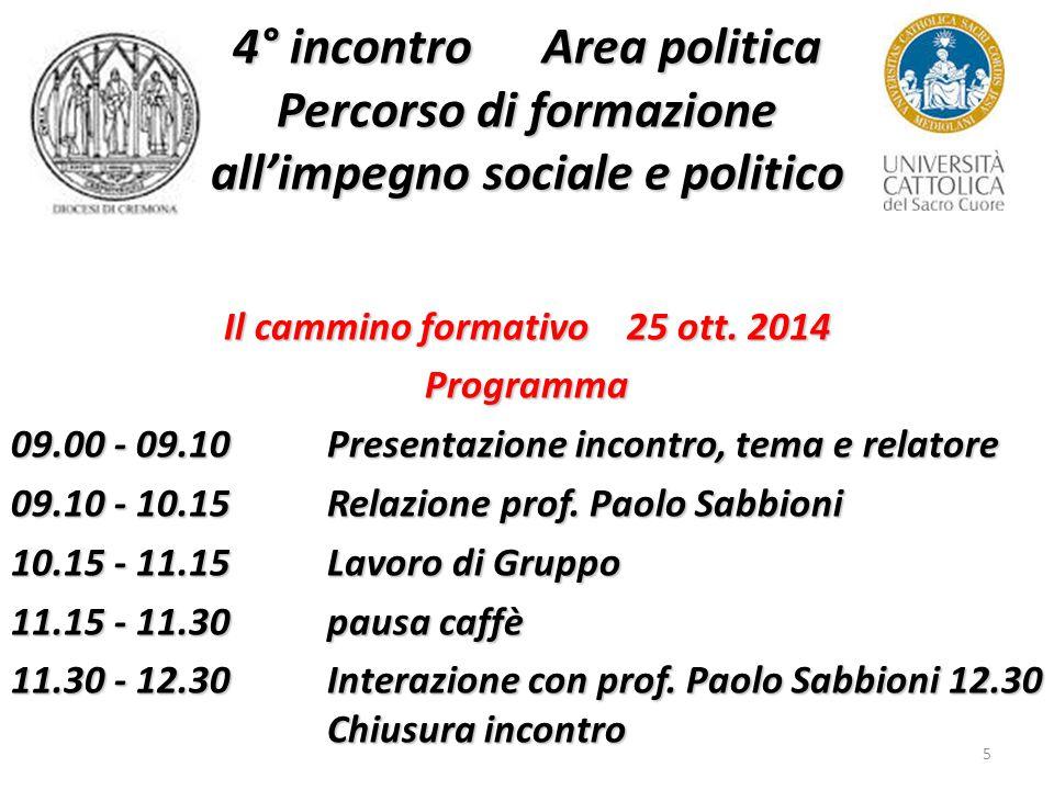 5 4° incontro Area politica Percorso di formazione all'impegno sociale e politico Il cammino formativo 25 ott.