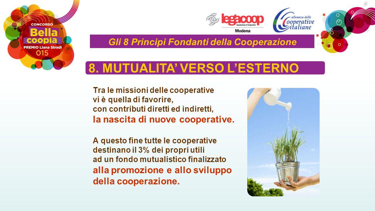 Tra le missioni delle cooperative vi è quella di favorire, con contributi diretti ed indiretti, la nascita di nuove cooperative.