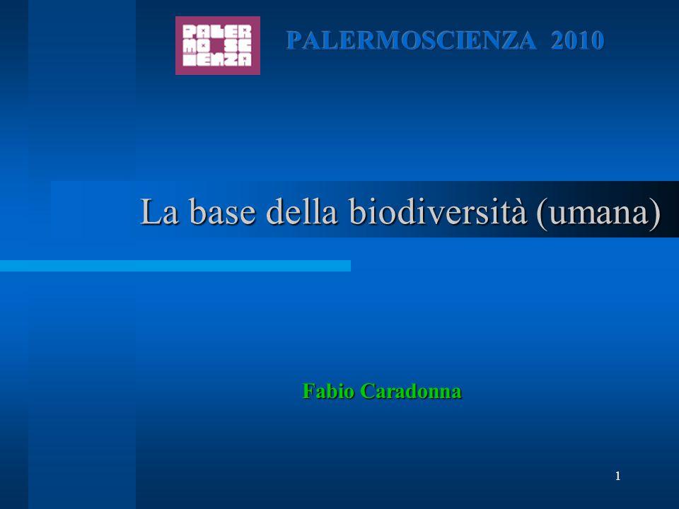 1 La base della biodiversità (umana) Fabio Caradonna