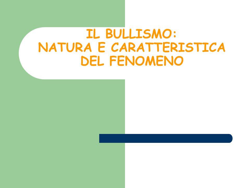 IL BULLISMO: NATURA E CARATTERISTICA DEL FENOMENO