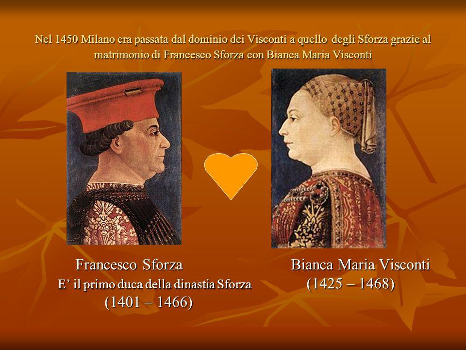 Nel 1450 Milano era passata dal dominio dei Visconti a quello degli Sforza grazie al matrimonio di Francesco Sforza con Bianca Maria Visconti Francesc