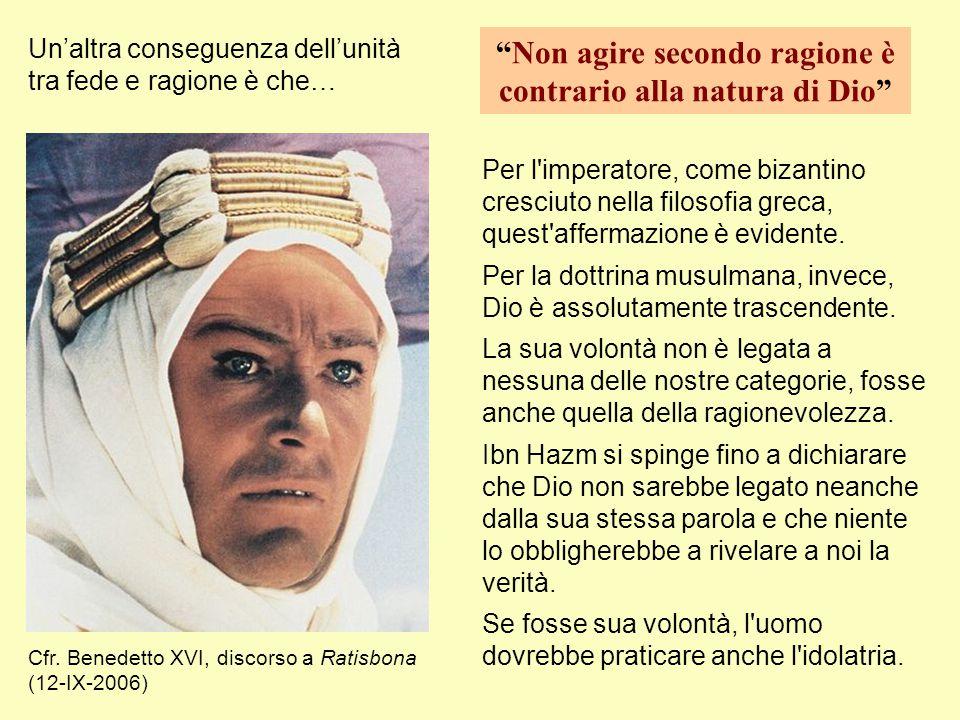 Per l'imperatore, come bizantino cresciuto nella filosofia greca, quest'affermazione è evidente. Per la dottrina musulmana, invece, Dio è assolutament