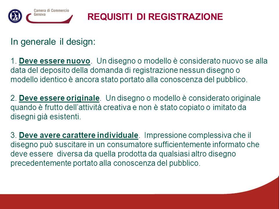 REQUISITI DI REGISTRAZIONE In generale il design: 1. Deve essere nuovo. Un disegno o modello è considerato nuovo se alla data del deposito della doman