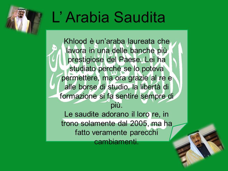 L' Arabia Saudita Khlood è un'araba laureata che lavora in una delle banche più prestigiose del Paese. Lei ha studiato perché se lo poteva permettere,