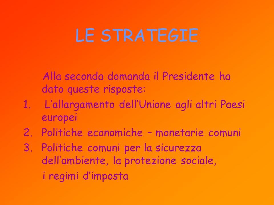 Quattro obiettivi Alla prima domanda Prodi ha risposto individuando quattro punti: 1.Crescita economica 2.Sicurezza 3.Consapevolezza dei propri valori