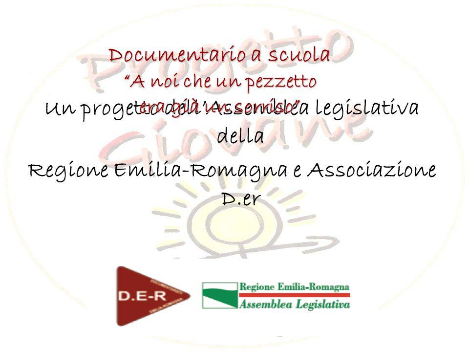 Un progetto dell'Assemblea legislativa della Regione Emilia-Romagna e Associazione D.er Documentario a scuola A noi che un pezzetto era già un sorriso