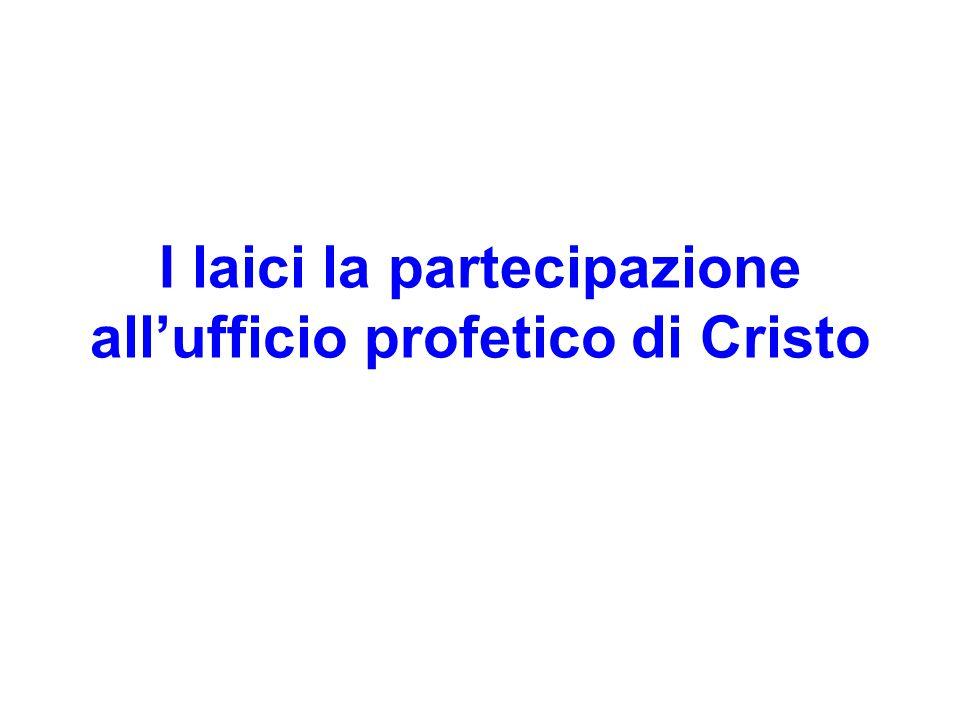 I laici la partecipazione all'ufficio profetico di Cristo