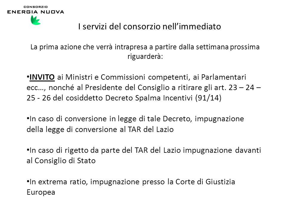 I servizi del consorzio nell'immediato La prima azione che verrà intrapresa a partire dalla settimana prossima riguarderà: INVITO ai Ministri e Commis