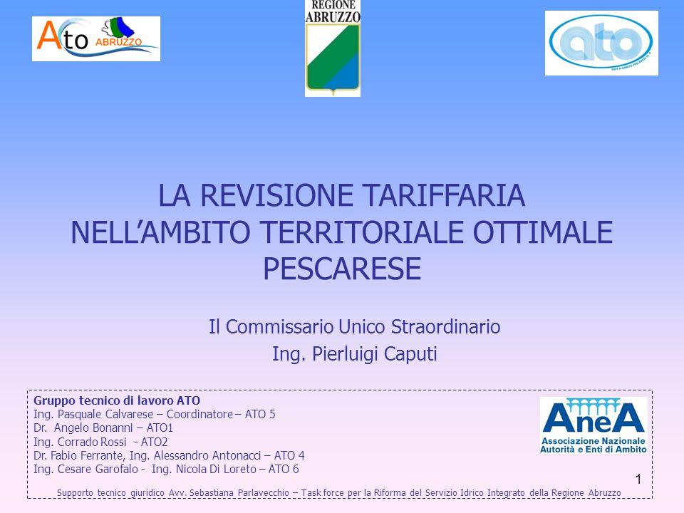 LA REVISIONE TARIFFARIA NELL'AMBITO TERRITORIALE OTTIMALE PESCARESE Il Commissario Unico Straordinario Ing.